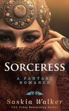 Sorceress ebook by Saskia Walker