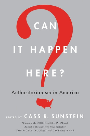 Can It Happen Here? - Authoritarianism in America ebook by Cass R. Sunstein