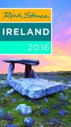 Rick Steves Ireland 2016 ebook by Rick Steves,Pat O'Connor
