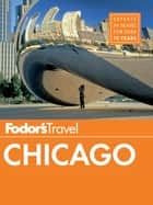 Fodor's Chicago ebook by Fodor's Travel Guides