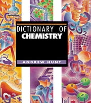 Dictionary of Chemistry ebook by Andrew Hunt