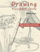 Drawing Florida Wildlife ebook by Frank Lohan