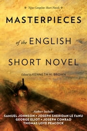 Masterpieces of the English Short Novel - Nine Complete Short Novels ebook by Kenneth H. Brown