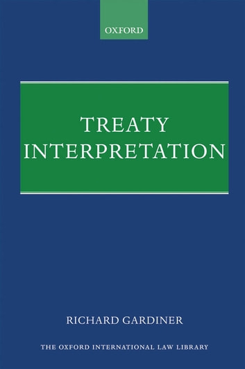 Treaty Interpretation ebook by Richard Gardiner