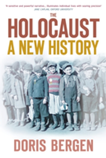 The Holocaust - A New History ebook by Doris Bergen