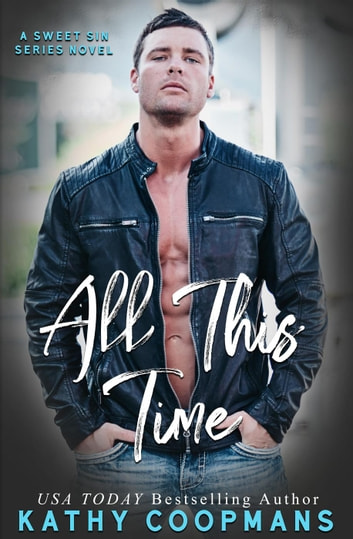 All This Time - A Sweet Sin Novel, #3 ebook by Kathy Coopmans