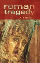 Roman Tragedy ebook by Anthony J. Boyle