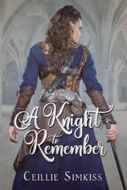 A Knight to Remember - Elisade, #1 ebook by Ceillie Simkiss