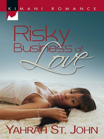 Risky Business of Love (Mills & Boon Kimani) ebook by Yahrah St. John