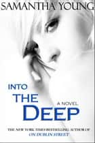 Into the Deep ebook by Samantha Young