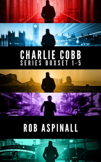 The Charlie Cobb Series - Books 1-5 ebook by Rob Aspinall
