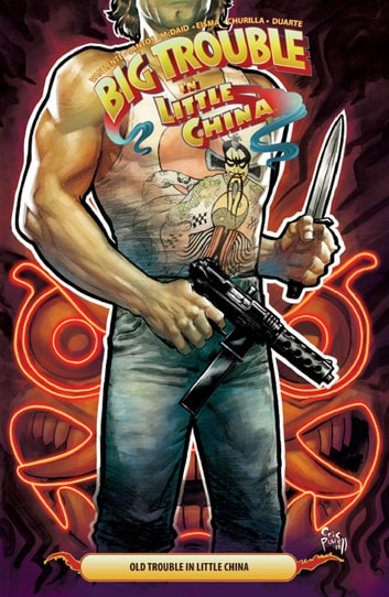 Big Trouble in Little China Vol. 6 ebook by Fred Van Lente
