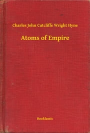 Atoms of Empire ebook by Charles John Cutcliffe Wright Hyne