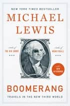 Boomerang: Travels in the New Third World ebook by Michael Lewis