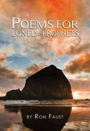 Poems for Lonely Prophets ebook by Ronald L Faust