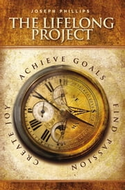 The Lifelong Project ebook by Joseph Phillips