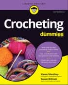 Crocheting For Dummies with Online Videos ebook by Karen Manthey, Susan Brittain