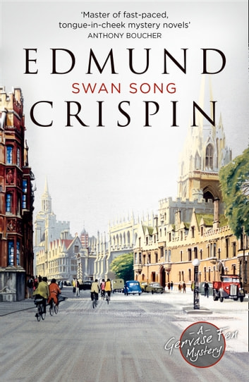 Swan Song (A Gervase Fen Mystery) ebook by Edmund Crispin