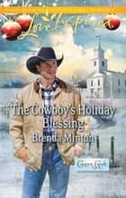 The Cowboy's Holiday Blessing ebook by Brenda Minton