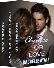Chance for Love: Dangerous Desires ebook by Rachelle Ayala