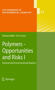 Polymers - Opportunities and Risks I - General and Environmental Aspects ebook by