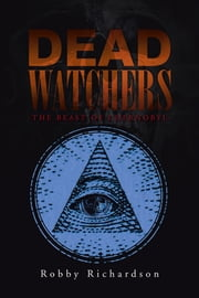 Dead Watchers - -Beast of Chernobyl- ebook by Robby Richardson