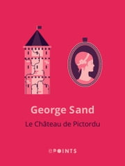 Le Château de Pictordu ebook by George Sand