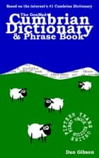 The GonMad Cumbrian Dictionary & Phrase Book ebook by Dan Gibson
