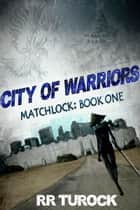City of Warriors ebook by RR Turock