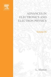 ADVANCES ELECTRONIC &ELECTRON PHYSICS V9 ebook by Unknown, Author