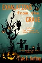 Exhalations from the Grave ebook by Clyde B Northrup