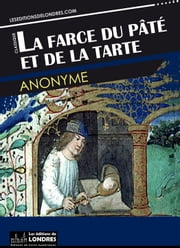 La farce du pâté et de la tarte ebook by Anonyme