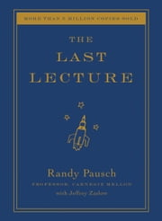 The Last Lecture ebook by Randy Pausch