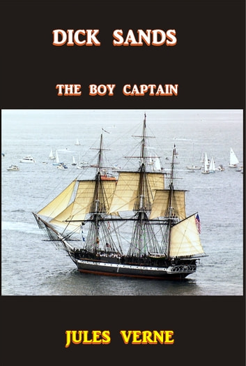 Dick Sands - A Captain at Fifteen ebook by Jules Verne