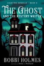 The Ghost and the Mystery Writer ebook by