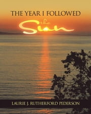 The Year I Followed the Sun ebook by Laurie J. Rutherford Pederson