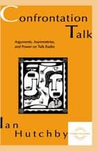 Confrontation Talk ebook by Ian Hutchby