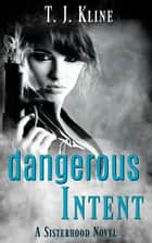 DANGEROUS INTENT ebook by T.J.  Kline