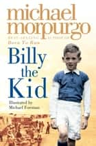 Billy the Kid ebook by Michael Morpurgo, Michael Foreman