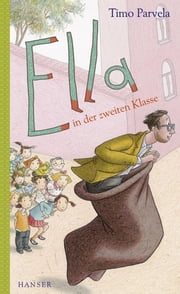 Ella in der zweiten Klasse ebook by Timo Parvela