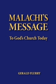 Malachi's Message to God's Church Today - A message to God's true Church ebook by Gerald Flurry,Philadelphia Church of God