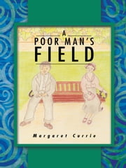 A POOR MAN'S FIELD ebook by Margaret Currie
