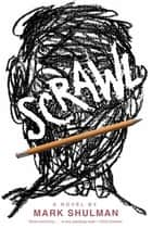 Scrawl - A Novel ebook by Mark Shulman