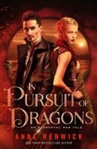 In Pursuit of Dragons ebook by Anne Renwick