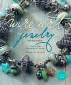 Wire Art Jewelry Workshop - Step-by-Step Techniques and Projects ebook by Sharilyn Miller