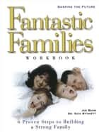 Fantastic Families Work Book ebook by Joe Beam, Nick Stinnett