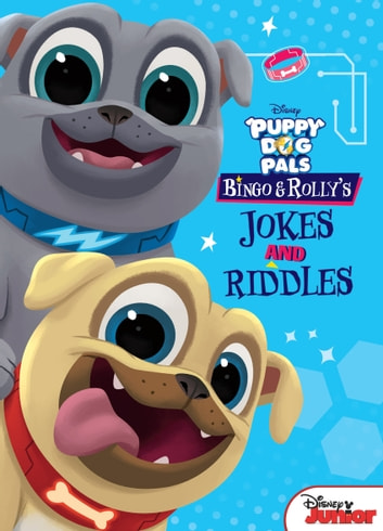 Puppy Dog Pals Bingo And Rolly S Jokes And Riddles Ebook By Disney