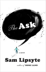 The Ask - A Novel ebook by Sam Lipsyte
