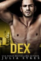 Dex - An Impossible Novella ebook by Julia Sykes
