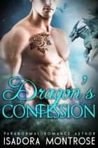 Dragon's Confession - Lords of the Dragon Islands, #1 ebook by Isadora Montrose